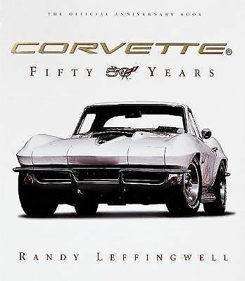 Corvette: Fifty Years by Leffingwell, Randy