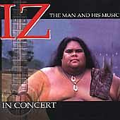 IZ in Concert:  The Man and His Music, , Acceptable Original recording remastere