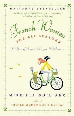 French Women for All Seasons: A Year of Secrets, Recipes, & Pleasure - Guiliano,