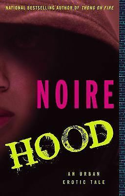 Hood: An Urban Erotic Tale by Noire