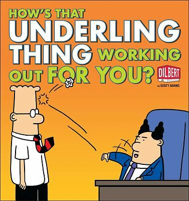 How's That Underling Thing Working Out for You? (Dilbert),Adams, Scott,  Good Bo