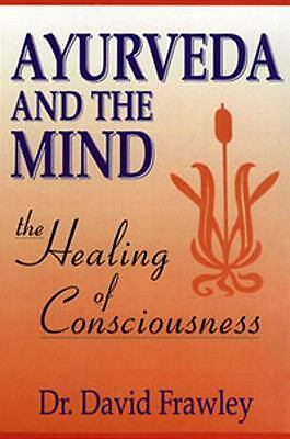 Ayurveda and the Mind: The Healing of Consciousness, Frawley, David Dr., Accepta