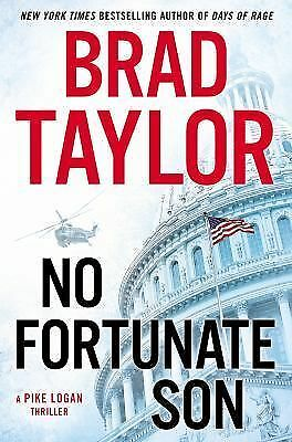 No Fortunate Son: A Pike Logan Thriller by Taylor, Brad