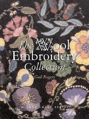 The Wool Embroidery Collection (Milner Craft Series) - Rogers, Gail - Acceptable