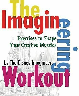 The Imagineering Workout by The Disney Imagineers
