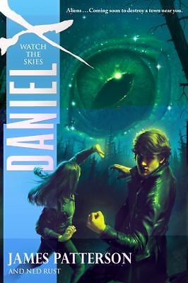 Daniel X: Watch the Skies, James Patterson, Ned Rust, Good Book