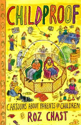 Childproof: Cartoons About Parents and Children, Roz Chast, Good Book