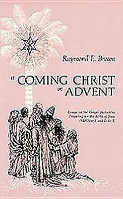 A Coming Christ in Advent - Brown SS, Raymond E. - Good Condition