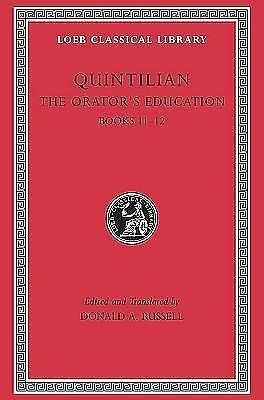 Quintilian: The Orator's Education, V, Books 11-12 (Loeb Classical Library No. 4