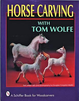 Horse Carving With Tom Wolfe (Schiffer Book for Woodcarvers) by Wolfe, Tom