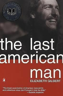 The Last American Man, Gilbert, Elizabeth, Good Book
