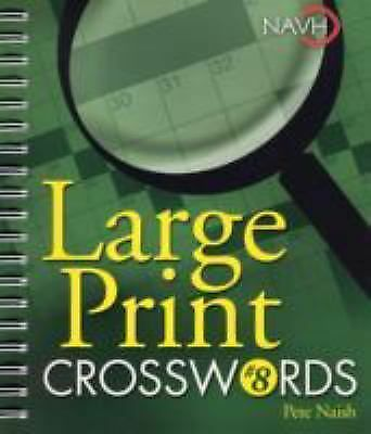 Large Print Crosswords #8 by Naish, Pete