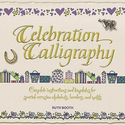 Celebration Calligraphy: Complete Instructions and Templates for Special-Occasi