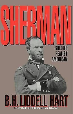 Sherman: Soldier, Realist, American - Hart, B. H. Liddell - Very Good Condition