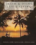 Death and Dying, Life and Living,Corr, Donna M., Nabe, Clyde M., Corr, Charles A