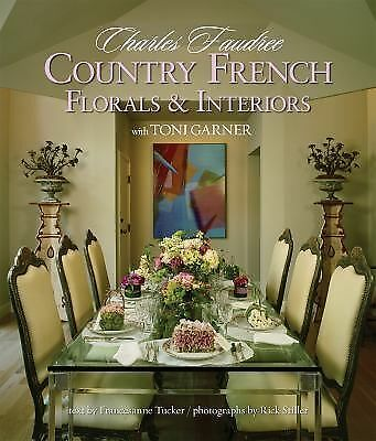 Country French Florals & Interiors (Home Reference), Francesanne Tucker, Toni Ga