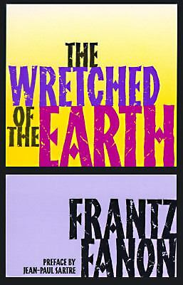 The Wretched of the Earth by Fanon, Frantz