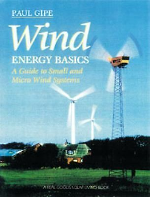 Wind Energy Basics: A Guide to Home and Community Scale Wind-Energy Systems, Gip