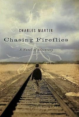 Chasing Fireflies: A Novel of Discovery by Martin, Charles