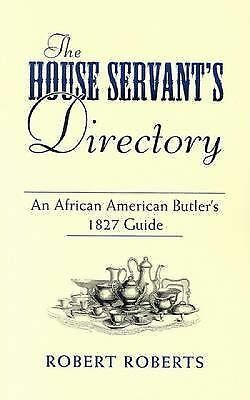 The House Servant's Directory: An African American Butler's 1827 Guide (Dover Af