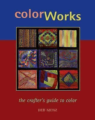 Color Works: The Crafters Color Guide Color Works, Menz, Deb, Good, Books