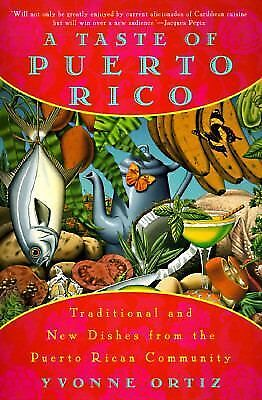 A Taste of Puerto Rico: Traditional and New Dishes from the Puerto Rican Communi