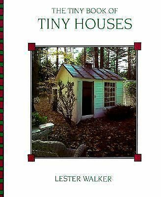 Tiny Book of Tiny Houses, Walker, Lester R., Good Book