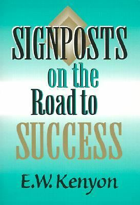 Signposts On The Road To Success, E.W. Kenyon, Good Book