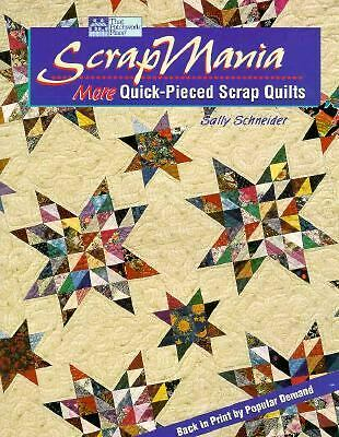 Scrapmania: More Quick-Pieced Scrap Quilts by Schneider, Sally