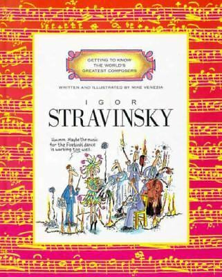 Igor Stravinsky (Getting to Know the World's Greatest Composers), Venezia, Mike,