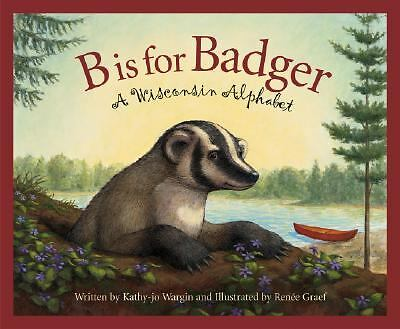 B is for Badger: A Wisconsin Alphabet (Discover America State by State), Wargin,
