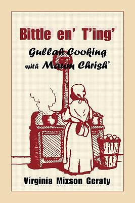 Bittle en' T'ing': Gullah Cooking With Maum Chrish', Virginia Mixson Geraty, Goo