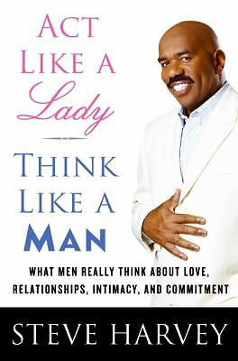 Act Like a Lady, Think Like a Man: What Men Really Think About Love, Relationshi