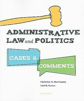 Administrative Law and Politics: Cases and Comments, 4th Edition by Harrington