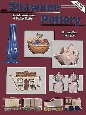 Shawnee Pottery, an Identification and Value Guide by Mangus, Jim, Mangus, Beve