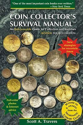 The Coin Collector's Survival Manual by Travers, Scott A.
