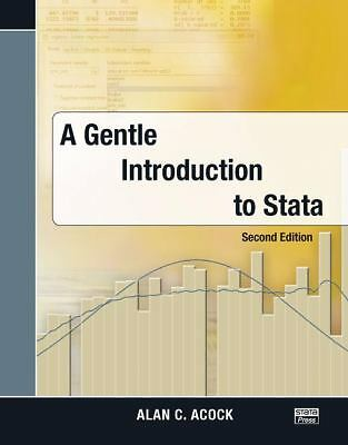 A Gentle Introduction to Stata, Second Edition by Acock, Alan C.