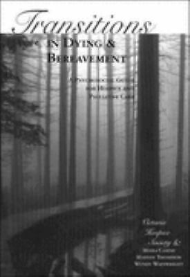 Transitions in Dying and Bereavement: A Psychosocial Guide for Hospice and Palli