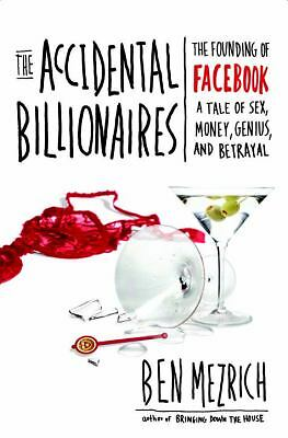 The Accidental Billionaires: The Founding of Facebook: A Tale of Sex, Money, Gen