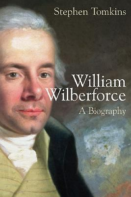 William Wilberforce: A Biography, Tomkins, Stephen, Good, Books