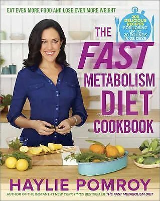 The Fast Metabolism Diet Cookbook: Eat Even More Food and Lose Even More Weight,