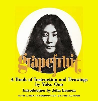 Grapefruit: A Book of Instructions and Drawings by Yoko Ono by Ono, Yoko