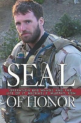 Seal of Honor: Operation Red Wings and the Life of LT. Michael P. Murphy, USN, G
