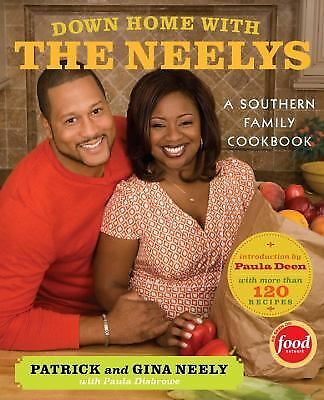 Down Home with the Neelys: A Southern Family Cookbook, Disbrowe, Paula, Neely, G