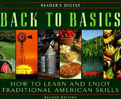 Back to Basics: How to Learn and Enjoy Traditional American Skills (Second Edit