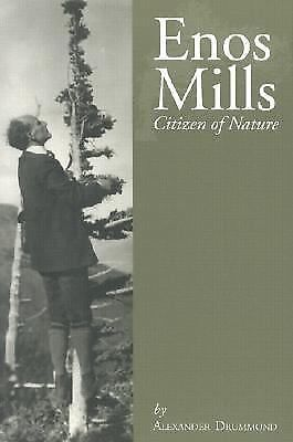Enos Mills: Citizen of Nature by Drummond, Alexander