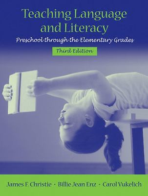 Teaching Language and Literacy: Preschool Through the Elementary Grades (3rd Edi