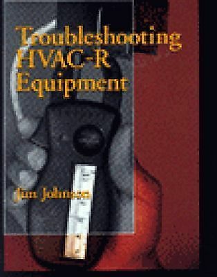 Troubleshooting HVAC-R Equipment by Johnson, Jim