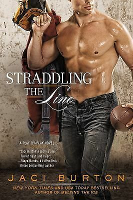 Straddling the Line (A Play-by-Play Novel) by Burton, Jaci