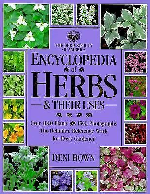 Encyclopedia of Herbs & Their Uses by Deni Bown